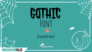 #BEKANTANTALES: Gothic Font What is it?