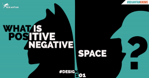 WHAT IS POSITIVE NEGATIVE SPACE? | #BekantanKnows