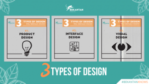 #BEKANTAN Knows: 3 Types of Design You Should Know (#design101)