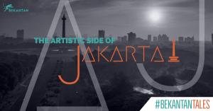 THE ARTISTIC SIDE OF JAKARTA [#BekantanTales]
