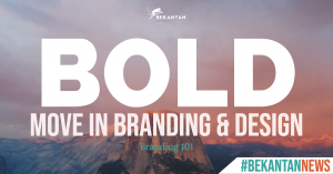 BOLD Move in Branding & Design | BEKANTAN KNOWS