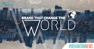 THE BRAND THAT CHANGE THE WORLD  [#BEKANTAN NEWS]