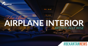 The Best Airplane Interiors Artistically | #BEKANTAN News