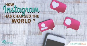 How INSTAGRAM Has Changed the World ? | #BEKANTAN Tales