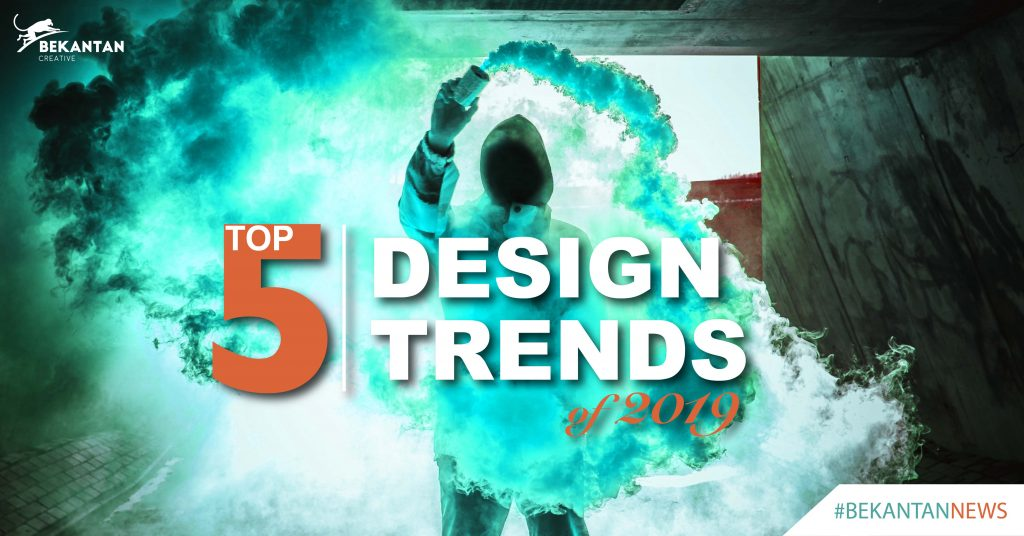 top 5 design trends of 2019