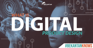 What is a DIGITAL PRODUCT DESIGN? | #Bekantan Knows