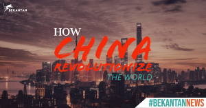 How China Revolutionize the World | #bekantannews