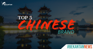 Top 5 Chinese Brand | #bekantannews